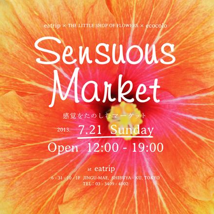 7月21日(日)、原宿の「restaurant eatrip」で感覚をテーマにしたマーケット「Sensuous Market」を開催します!